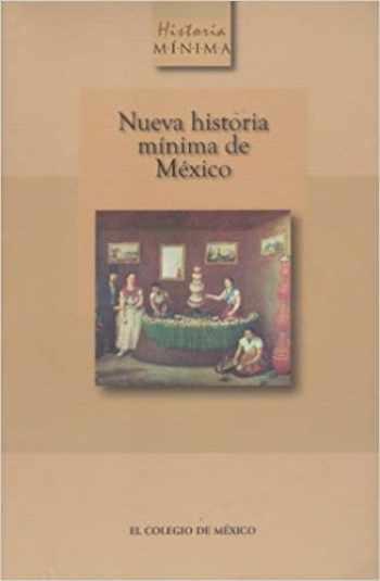 9786076281727-6076281723-Nueva historia minima de México