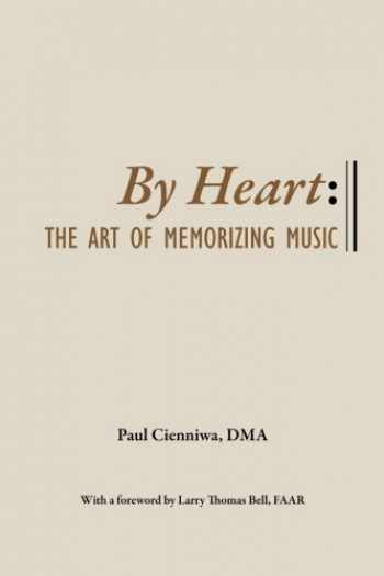 9781496180698-1496180690-By Heart: The Art of Memorizing Music