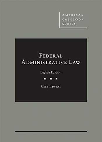 9781640201491-1640201491-Federal Administrative Law (American Casebook Series)