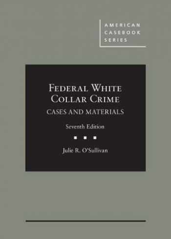 9781642420982-1642420980-Federal White Collar Crime: Cases and Materials (American Casebook Series)