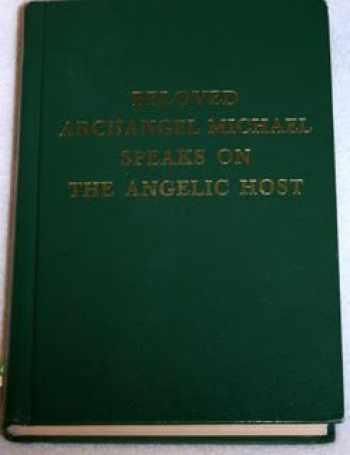 9781878891693-1878891693-Beloved Archangel Michael speaks on the Angelic Host (Saint Germain Series Vol 16) (Saint Germain Series, V. 16)