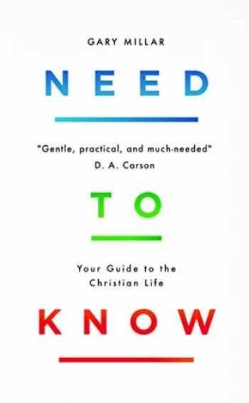 9781784984427-1784984426-Need to Know: Your Guide to the Christian Life