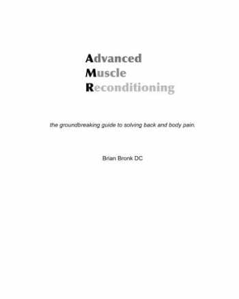 9781449512798-1449512798-Advanced Muscle Reconditioning: the groundbreaking guide to solving back and body pain