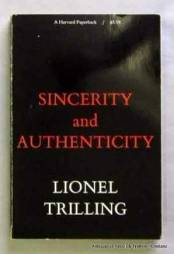 9780674808607-0674808606-Sincerity and Authenticity (The Charles Eliot Norton Lectures)