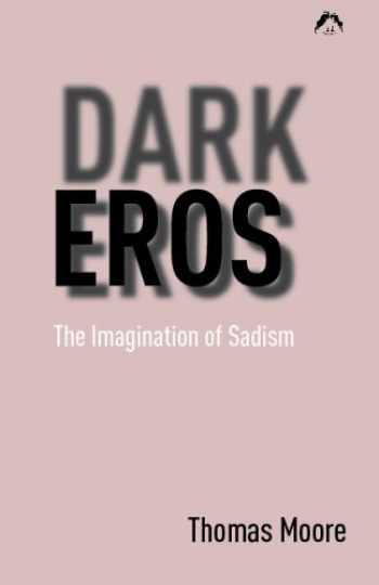 9780882143651-0882143654-Dark Eros: The Imagination of Sadism New Edition