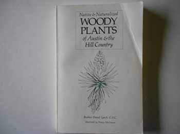 9780938472001-0938472003-Native and Naturalized Woody Plants of Austin and the Hill Country