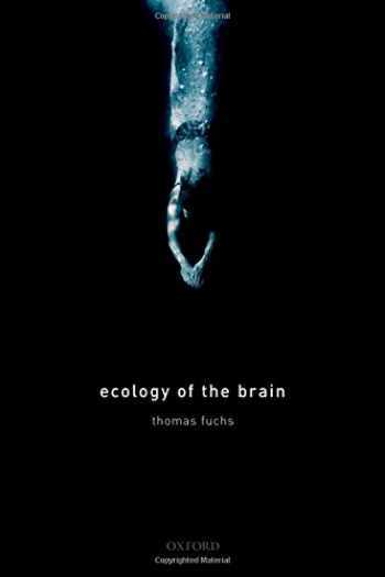 9780199646883-0199646880-Ecology of the Brain: The phenomenology and biology of the embodied mind (International Perspectives in Philosophy and Psychiatry)