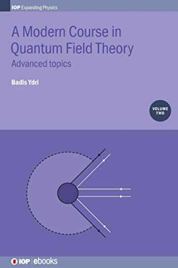 9780750314848-0750314842-Modern Course in Quantum Field Theory: Advanced Topics (Volume 2) (Programme: IOP Expanding Physics (Volume 2))