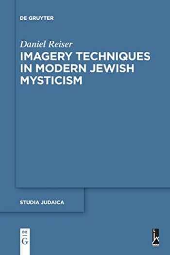9783110710496-3110710498-Imagery Techniques in Modern Jewish Mysticism (Studia Judaica, 101)