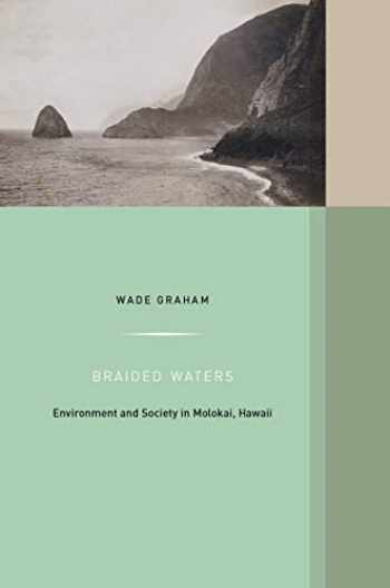 9780520298590-0520298594-Braided Waters: Environment and Society in Molokai, Hawaii (Volume 11) (Western Histories)