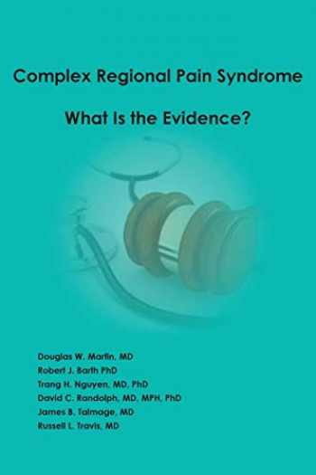 9780996124409-0996124403-Complex Regional Pain Syndrome - What is the Evidence?