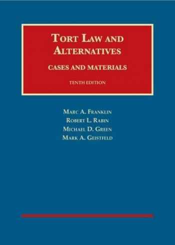 9781634593007-1634593006-Tort Law and Alternatives: Cases and Materials (University Casebook Series)