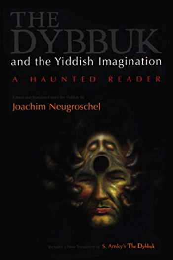 9780815628729-0815628722-The Dybbuk and the Yiddish Imagination: A Haunted Reader (Judaic Traditions in Literature, Music, and Art)