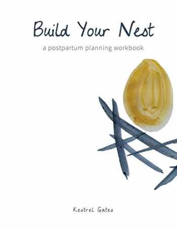 9781533610386-153361038X-Build Your Nest: a postpartum planning workbook
