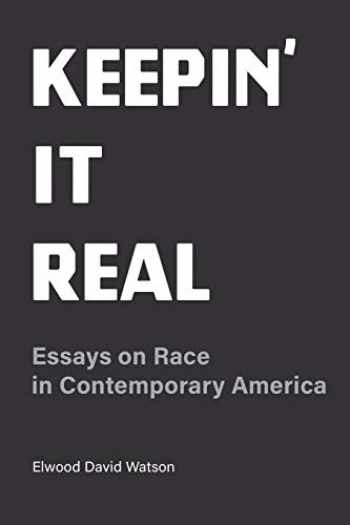 9781789380507-1789380502-Keepin' It Real: Essays on Race in Contemporary America