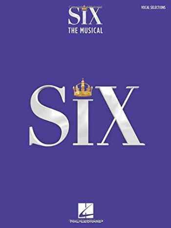 9781540068491-1540068498-Six: The Musical Vocal Selections Songbook with Full-Color Photos from the Stage Production