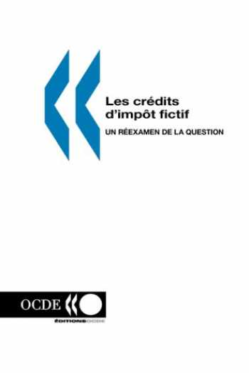 9789264260221-9264260226-Les credits d'impôt fictif: Un reexamen de la question (French Edition)