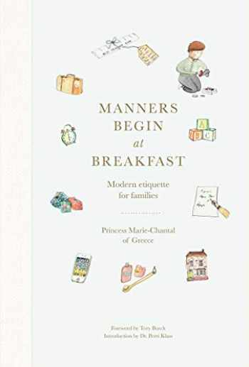 9780865653719-0865653712-Manners Begin at Breakfast: Modern Etiquette for Families
