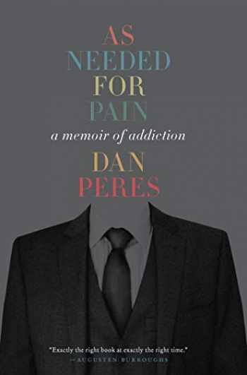 9780062693464-0062693468-As Needed for Pain: A Memoir of Addiction