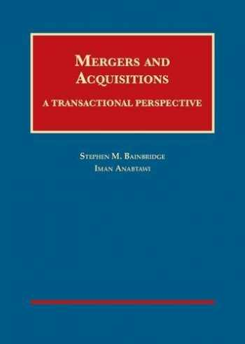 9781628102178-1628102179-Mergers and Acquisitions: A Transactional Perspective (University Casebook Series)