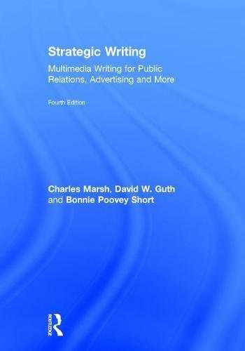 9781138037106-1138037109-Strategic Writing: Multimedia Writing for Public Relations, Advertising and More