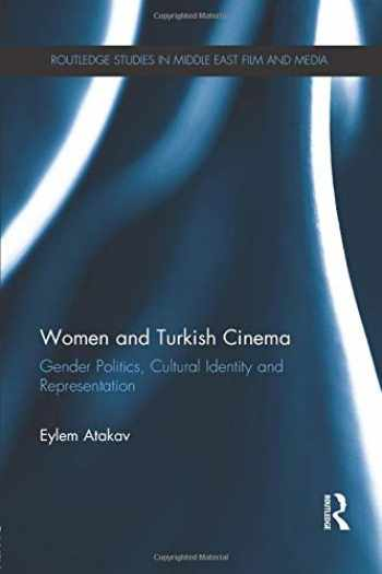 9781138843882-1138843881-Women and Turkish Cinema: Gender Politics, Cultural Identity and Representation (Routledge Studies in Middle East Film and Media)