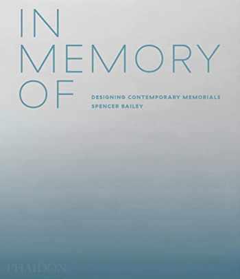 9781838661441-1838661441-In Memory Of: Designing Contemporary Memorials