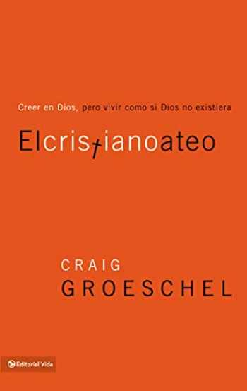 9780829758108-0829758100-El cristiano ateo: Creer en Dios, pero vivir como si Dios no existiera (Spanish Edition)