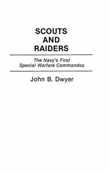 9780275944094-0275944093-Scouts and Raiders: The Navy's First Special Warfare Commandos
