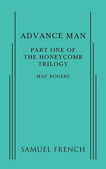 9780573704932-0573704937-Advance Man: Part One of The Honeycomb Trilogy