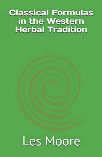 9780974204901-0974204900-Classical Formulas in the Western Herbal Tradition