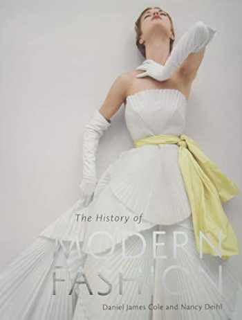 9781780676036-1780676034-The History of Modern Fashion: From 1850