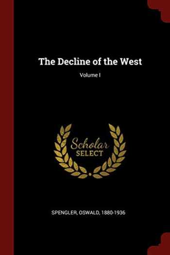 9781375896030-1375896032-The Decline of the West; Volume I