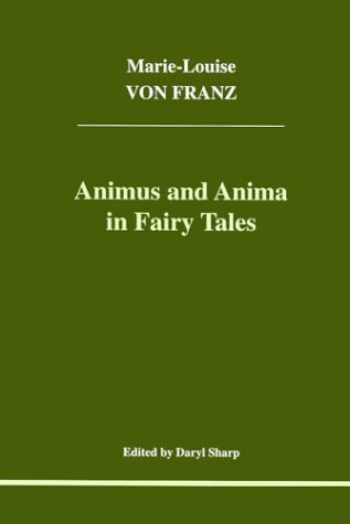 9781894574013-189457401X-Animus and Anima in Fairy Tales (Studies in Jungian Psychology by Jungian Analysts, 100)