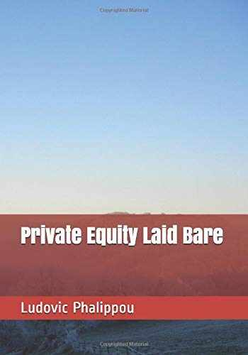 9781973918929-1973918927-Private Equity Laid Bare
