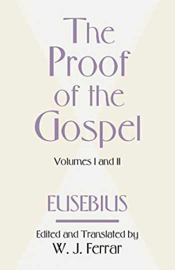 9781579106041-1579106048-The Proof of the Gospel: Two Volumes in One