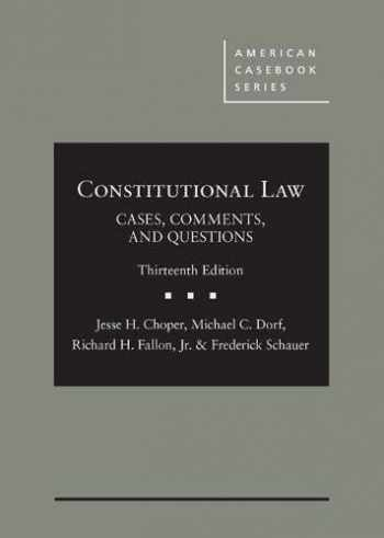 9781684670673-1684670675-Choper, Dorf, Fallon, and Schauer's Constitutional Law: Cases, Comments, and Questions, 13th - CasebookPlus (American Casebook Series)