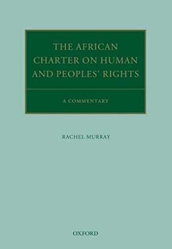 9780198810582-019881058X-The African Charter on Human and Peoples' Rights: A Commentary (Oxford Commentaries on International Law)