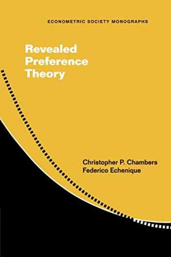 9781107458116-1107458110-Revealed Preference Theory (Econometric Society Monographs, Series Number 56)