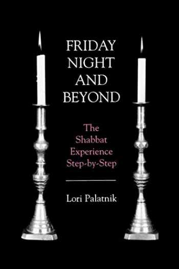 9781568219998-1568219997-Friday Night and Beyond: The Shabbat Experience Step-by-Step
