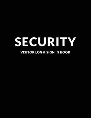 9781092668637-1092668632-Security Visitor Log & Sign In Book: Logbook for Front Desk Security, Business, Doctors and Schools, Black Cover 8.5 x 11