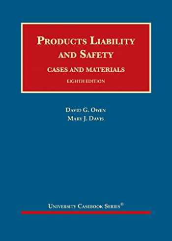 9781634608213-1634608216-Products Liability and Safety, Cases and Materials (University Casebook Series)