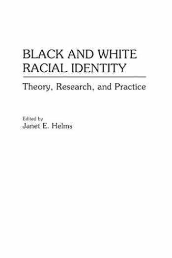 9780275946128-0275946126-Black and White Racial Identity