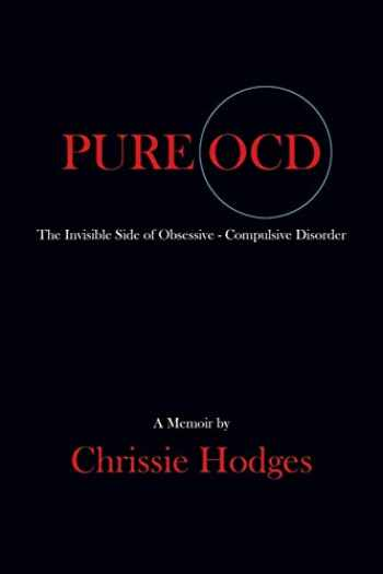 9781634919913-1634919912-PURE OCD: The Invisible Side of Obsessive-Compulsive Disorder