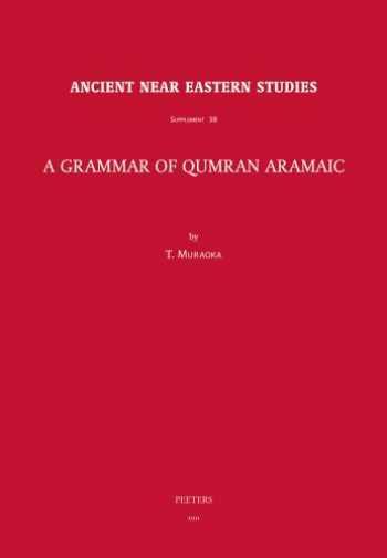 9789042925595-9042925590-A Grammar of Qumran Aramaic (Ancient Near Eastern Studies Supplement Series)