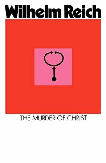 9780374504762-0374504768-The Murder of Christ: The Emotional Plague of Mankind