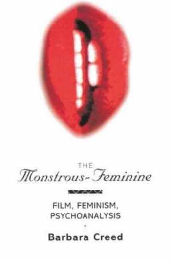 9780415052597-0415052599-The Monstrous-Feminine: Film, Feminism, Psychoanalysis (Popular Fictions Series)