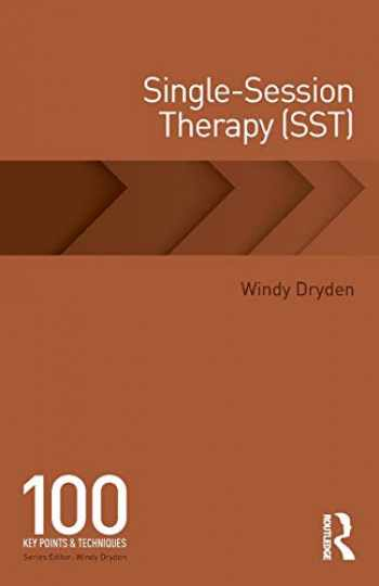 9781138593121-1138593125-Single-Session Therapy (SST) (100 Key Points)