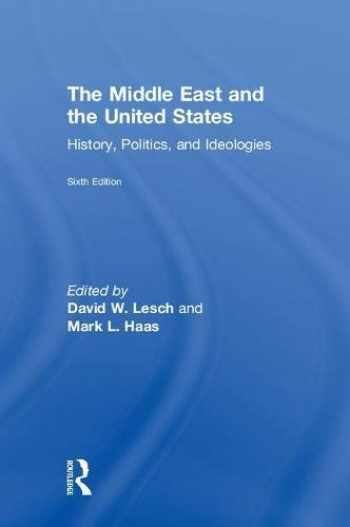 9781138604667-1138604666-The Middle East and the United States: History, Politics, and Ideologies