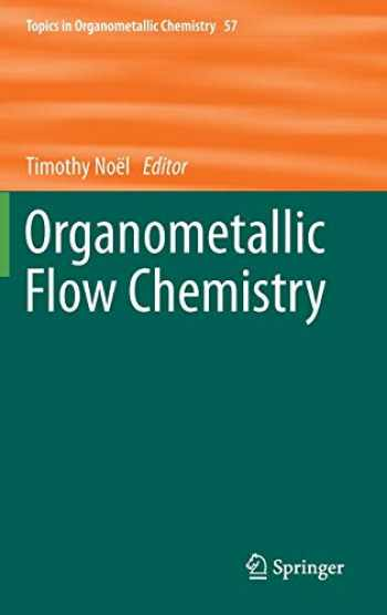 9783319332413-3319332414-Organometallic Flow Chemistry (Topics in Organometallic Chemistry (57))